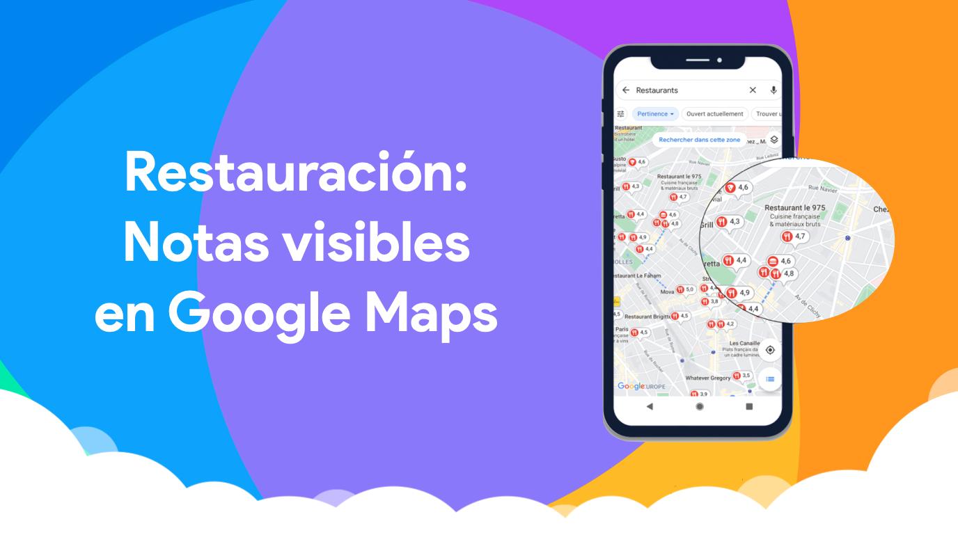 Notas en Restauración disponibles en Google Maps